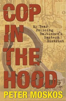 Cop in the Hood By Moskos, Peter