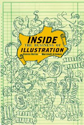 Inside The Business Of Illustration By Heller, Steven/ Arisman, Marshall