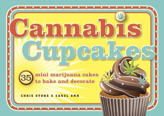 Cannabis Cupcakes By Stone, Chris/ Ann, Carol